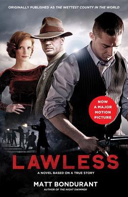 Lawless: A Novel Based on a True Story, Bondurant, Matt