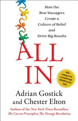 All in: How the Best Managers Create a Culture of, ADRIAN GOSTICK