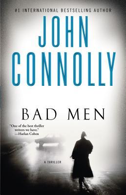 """Bad Men: A Thriller, """"Connolly, John"""""""