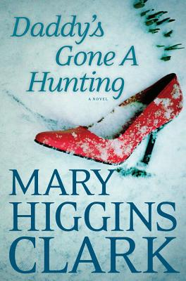 Daddy's Gone A Hunting, Clark, Mary Higgins