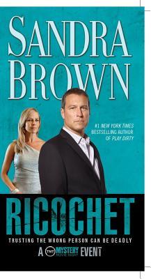 Ricochet - Movie Tie-In: A Novel, Sandra Brown
