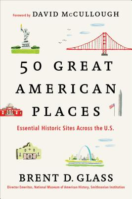 Image for 50 Great American Places: Essential Historic Sites Across the U.S.