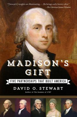 Image for Madison's Gift: Five Partnerships That Built America