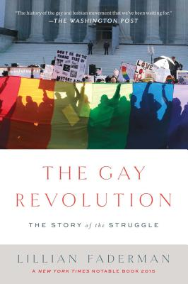 Image for The Gay Revolution: The Story of the Struggle