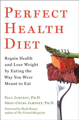 Image for PERFECT HEALTH DIET REGAIN HEALTH AND LOSE WEIGHT BY EATING THE WAY YOU WERE MEANT TO EAT