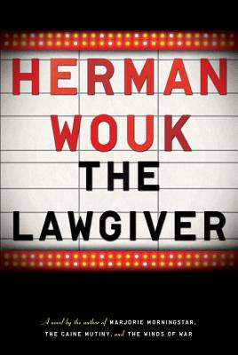 The Lawgiver: A Novel, Herman Wouk  (Author)