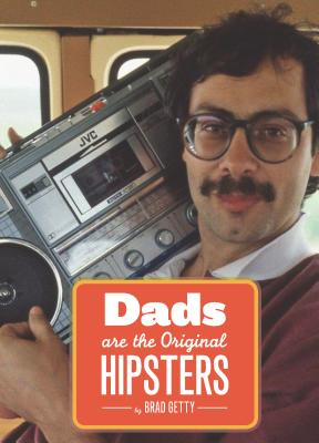 Image for DADS ARE THE ORIGINAL HIPSTERS
