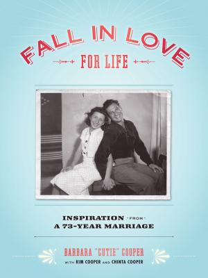 """Fall in Love for Life: Inspiration from a 73-Year Marriage, Cooper, Barbara """"Cutie"""""""