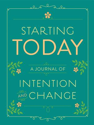Image for Starting Today: A Journal of Intention and Change