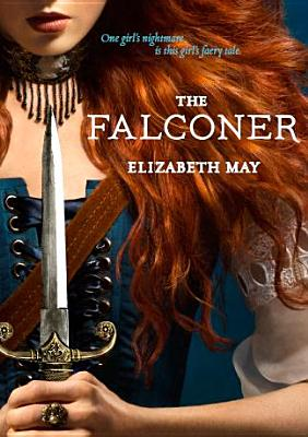 The Falconer: Book One of the Falconer Trilogy, May, Elizabeth