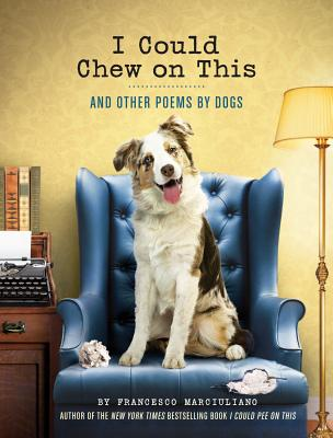Image for I Could Chew on This: And Other Poems by Dogs
