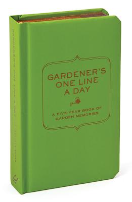 Gardener's One Line a Day: A Five-Year Book of Garden Memories, Chronicle Books