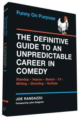 Image for Funny on Purpose: The Definitive Guide to an Unpredictable Career in Comedy: Standup + Improv + Sketch + TV + Writing + Directing + YouTube