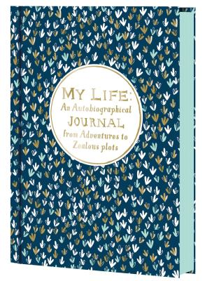 Image for My Life: An Autobiographical Journal from Adventures to Zealous Plots