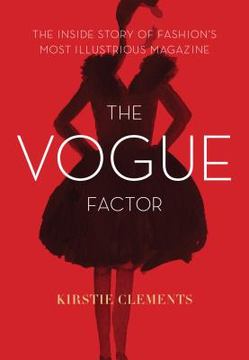 Image for Vogue Factor: The Inside Story of Fashion's Most Illustrious Magazine