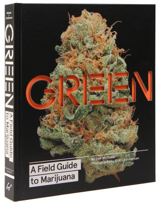 Image for Green: A Field Guide to Marijuana