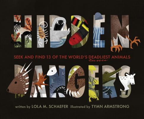 Hidden Dangers: Seek and Find 13 of the World's Deadliest Animals, Schaefer, Lola M.