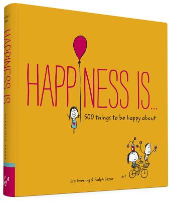 Image for Happiness Is . . .: 500 Things to Be Happy About