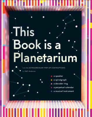 Image for This Book Is a Planetarium: And Other Extraordinary Pop-Up Contraptions (Popup Book for Kids and Adults, Interactive Planetarium Book, Cool Books for Adults)