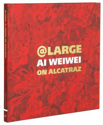 Image for At Large: Ai Weiwei on Alcatraz