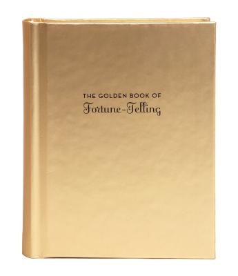Image for The Golden Book of Fortune-Telling: (Fortune Telling Book, Fortune Teller Book, Book of Luck)