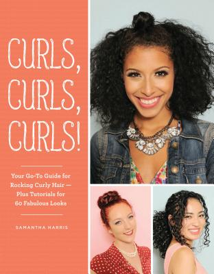 Image for Curls, Curls, Curls: Your Go-To Guide for Rocking Curly Hair - Plus Tutorials fo
