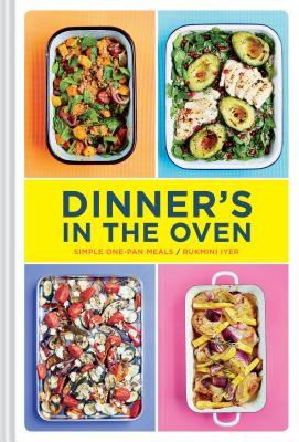 Image for Dinner's in the Oven: Simple One-Pan Meals (Easy Cookbooks, Recipes for Beginners, Gifts for Recent Grads)