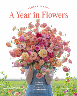 Image for Floret Farm's A Year in Flowers: Designing Gorgeous Arrangements for Every Season (Flower Arranging Book, Bouquet and Floral Design Book)
