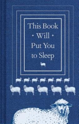 Image for This Book Will Put You to Sleep: (Books to Help Sleep, Gifts for Insomniacs)