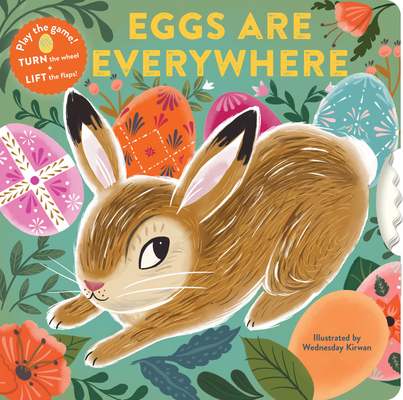 Image for Eggs Are Everywhere: (Baby's First Easter Board Book, Easter Egg Hunt Book, Lift the Flap Book for Easter Basket)