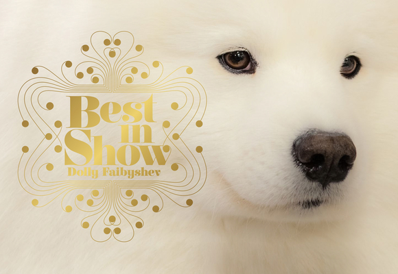 Image for Best in Show: (Dog Photography Book for Dog Lovers, Dog Show Photo Book)