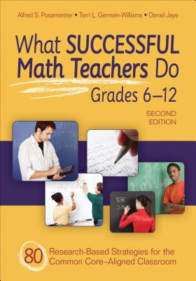 Image for What Successful Math Teachers Do, Grades 6-12: 80 Research-Based Strategies for the Common Core-Aligned Classroom (Volume 2)