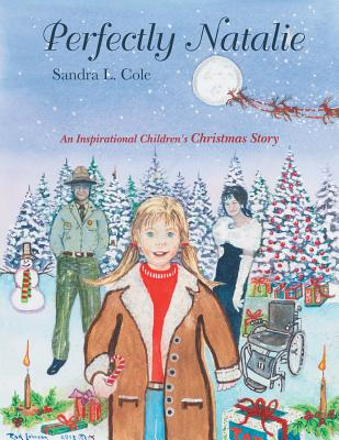 Perfectly Natalie: An Inspirational Children's Christmas Story, Cole, Sandra L.