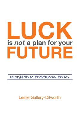 Image for Luck Is Not a Plan for Your Future: Design your tomorrow today