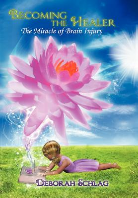 Image for BECOMING THW HWLWE THE MIRACLE OF BRAIN INJURY