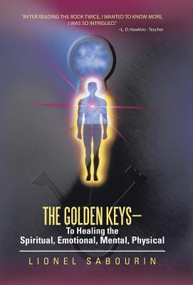 Image for The Golden Keys-To Healing the Spiritual, Emotional, Mental, Physical