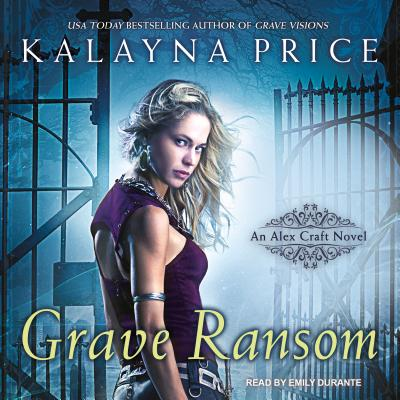 Grave Ransom (Alex Craft), Price, Kalayna