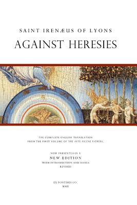 Saint Irenaeus of Lyons: Against Heresies, Irenaeus of Lyons