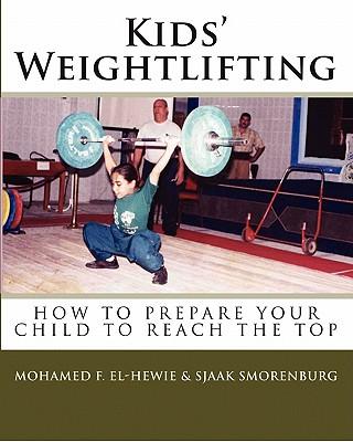 Kids' Weightlifting, El-Hewie, Mohamed F.; Smorenburg, Sjaak
