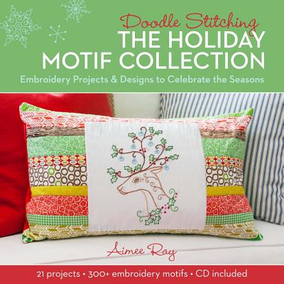 Image for Doodle Stitching: The Holiday Motif Collection: Embroidery Projects & Designs to Celebrate the Seasons
