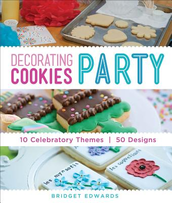 Image for Decorating Cookies Party: 10 Celebratory Themes * 50 Designs