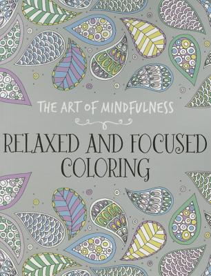 Image for The Art of Mindfulness: Relaxed and Focused Coloring