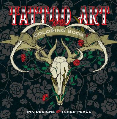 Image for Tattoo Art Coloring Book: Ink Designs for Inner Peace (Serene Coloring)