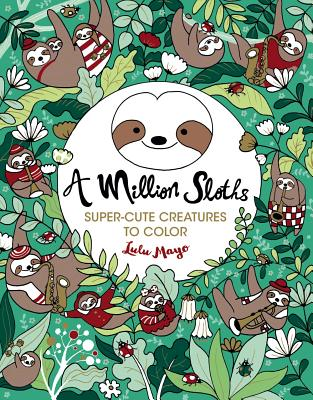 Image for A Million Sloths (A Million Creatures to Color)