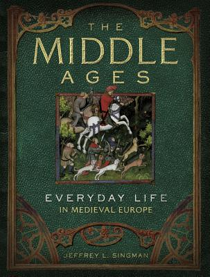 Image for The Middle Ages: Everyday Life in Medieval Europe
