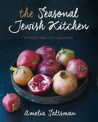 Image for The Seasonal Jewish Kitchen: A Fresh Take on Tradition