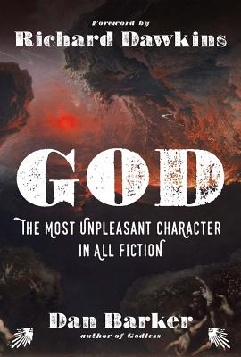Image for God: The Most Unpleasant Character in All Fiction