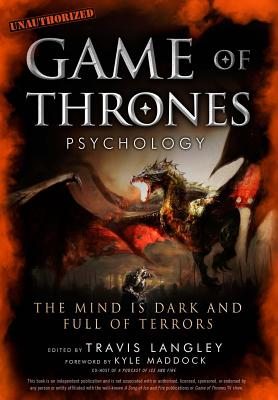 Image for Game of Thrones Psychology: The Mind is Dark and Full of Terrors (Popular Culture Psychology)