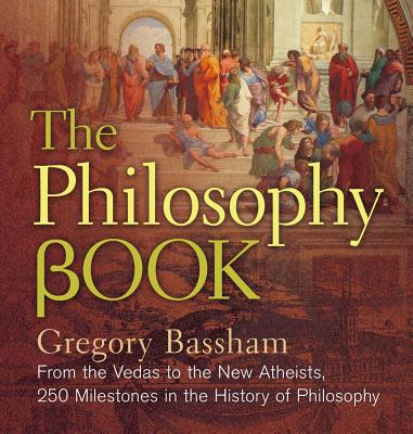 Image for The Philosophy Book: From the Rigveda to the New Atheism, 250 Milestones in the History of Philosophy (Sterling Milestones)