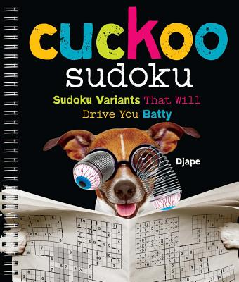 Image for Cuckoo Sudoku: Sudoku Variants That Will Drive You Batty